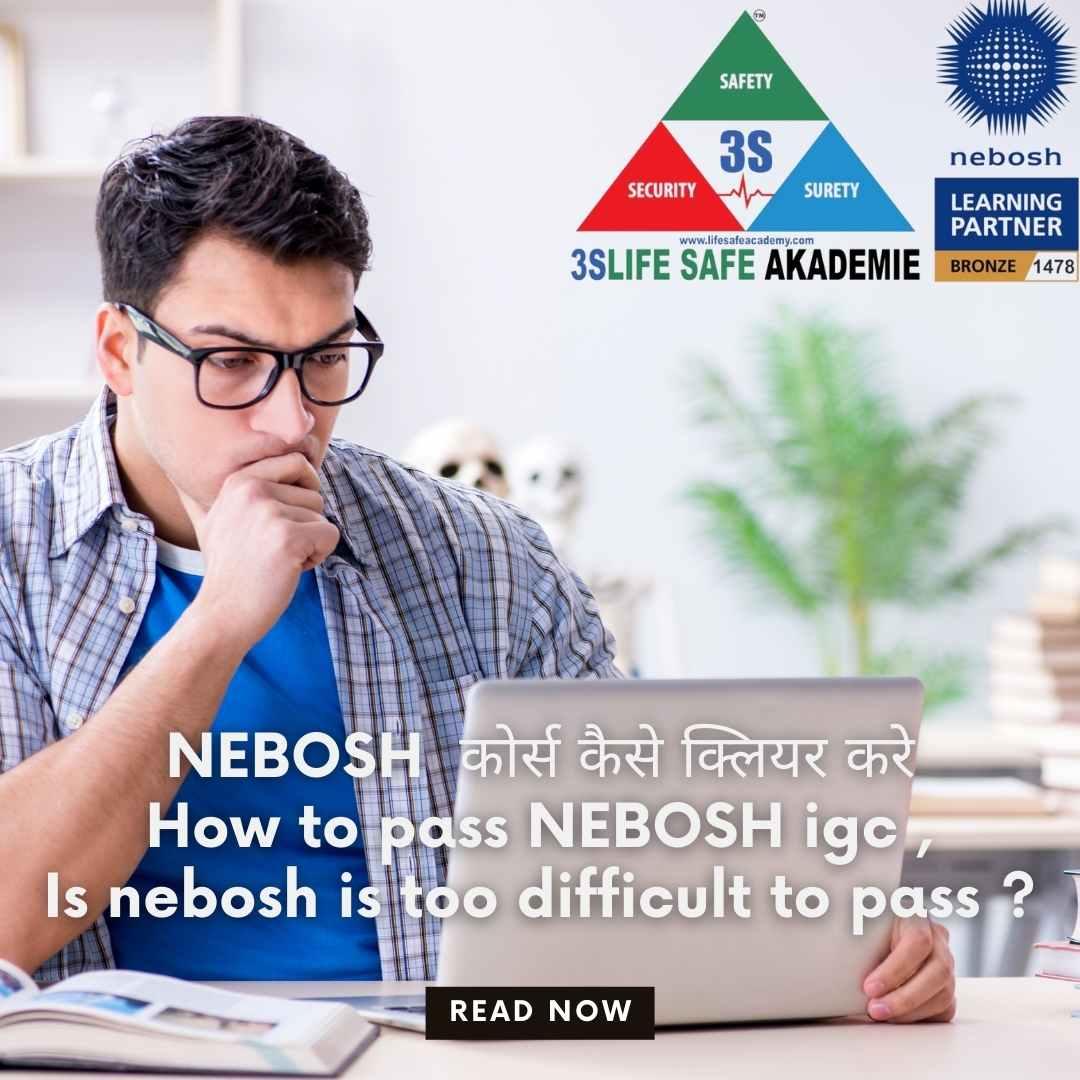NEBOSH IGC   3S LIFE SAFE AKADEMIE